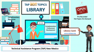 Technical Assistance Program (TAP), Hot Topic On Demand Library Pre-recorded Webinars